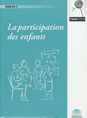 La Participation des Enfants - ROOTS Resources No. 7 (Paperback)