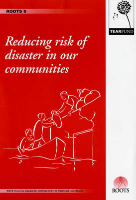 Reducing Risk of Disaster in Our Communities - ROOTS Resources No. 9 (Paperback)