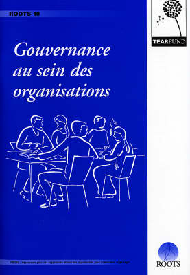 Gouvernance Au Sein Des Organisations - ROOTS Resources No. 10 (Paperback)