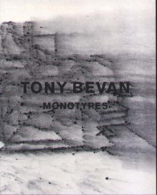 Tony Bevan: Monotypes (Paperback)