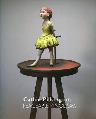 Cathy Pilkington - Peaceable Kingdom (Paperback)