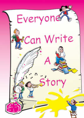 Everyone Can Write a Story by Stephanie Baudet, Derry Dillon ...