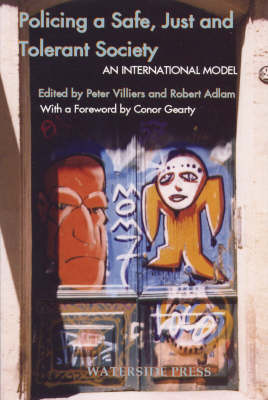 Policing a Safe, Just and Tolerant Society: An International Model for Policing (Paperback)