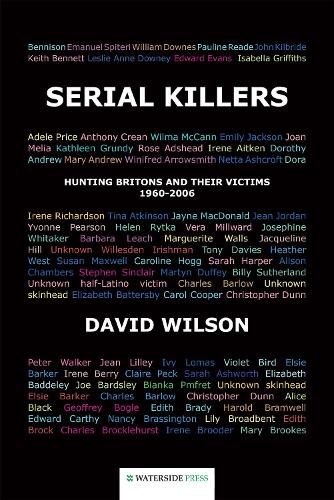 Serial Killers: Hunting Britons and Their Victims, 1960 to 2006 (Paperback)