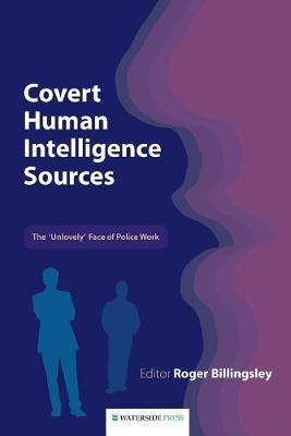 Covert Human Intelligence Sources: The 'unlovely' Face of Police Work (Paperback)