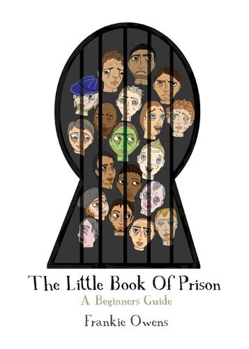 The Little Book of Prison: A Beginners Guide (Paperback)