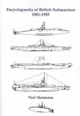 Encyclopedia of British Submarines 1901-1955 (Paperback)