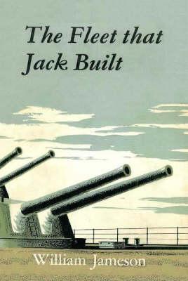 The Fleet That Jack Built: Nine Men Who Made a Navy (Paperback)