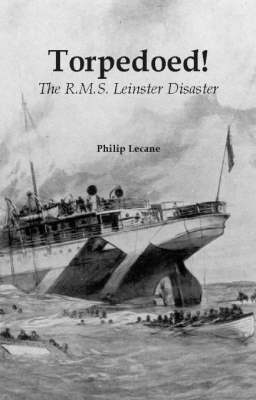 TORPEDOED!: The RMS Leinster Disaster (Paperback)