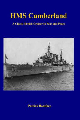 HMS Cumberland: A Classic British Cruiser in War and Peace (Paperback)