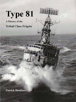 Type 81: a History of the Tribal Class Frigate (Paperback)
