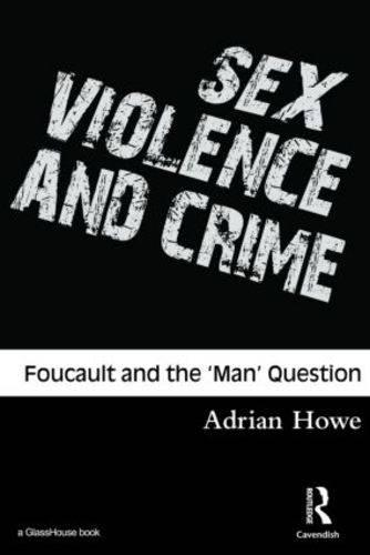 Sex, Violence and Crime: Foucault and the 'Man' Question (Paperback)