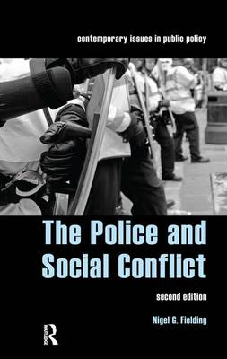 The Police and Social Conflict - Contemporary Issues in Public Policy (Paperback)