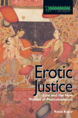 Erotic Justice: Law and the New Politics of Postcolonialism (Paperback)
