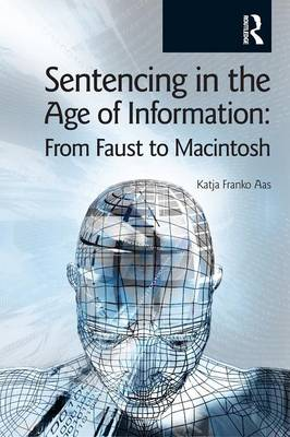 Sentencing in the Age of Information: From Faust to Macintosh (Paperback)