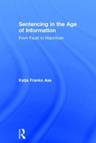Sentencing in the Age of Information: From Faust to Macintosh (Hardback)