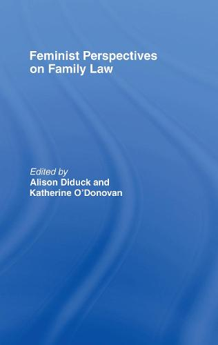 Feminist Perspectives on Family Law - Feminist Perspectives (Hardback)