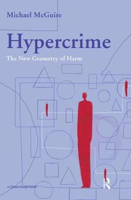 Hypercrime: The New Geometry of Harm (Paperback)