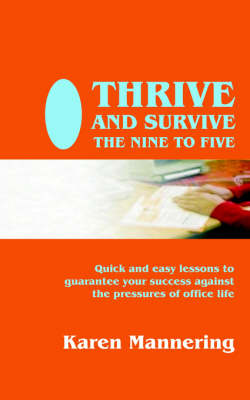 Thrive and Survive the Nine to Five (Paperback)