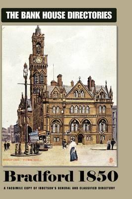BANK HOUSE DIRECTORY OF BRADFORD 1850 Hardback (Hardback)