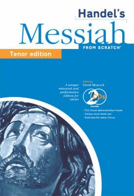 """Messiah"" from Scratch: Messiah from Scratch Tenor Edition Tenor Edition (Paperback)"