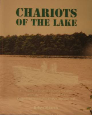 Chariots of the Lake: The Story of Britain's Secret Weapon During the Second World War. From Fritton Lake to D-day and Beyond (Paperback)