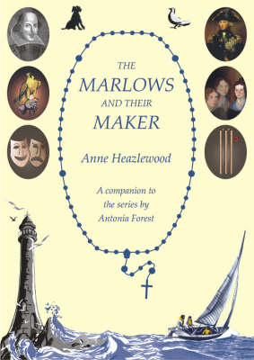 The Marlows and Their Maker: A Guide to the Marlows and Antonia Forest (Paperback)