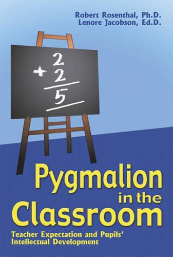 Pygmalion in the Classroom: Teacher Expectation and Pupil's Intellectual Development (Paperback)
