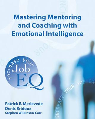 Mastering Mentoring and Coaching with Emotional Intelligence: Increase Your Job EQ (Paperback)