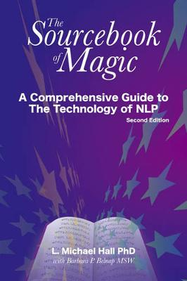 Sourcebook of Magic: A Comprehensive Guide to NLP Change Patterns (Paperback)