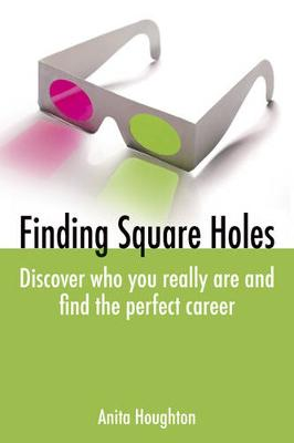 Finding Square Holes: Discover Who You Really Are and Find the Perfect Career (Paperback)