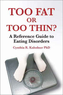 Too Fat or Too Thin?: A Reference Guide to Eating Disorders (Paperback)