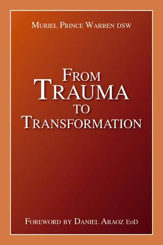 From Trauma to Transformation (Paperback)