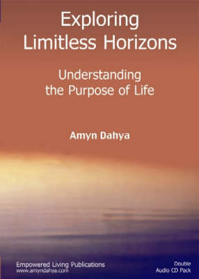 Exploring Limitless Horizons: Understanding the Purpose of Life (CD-Audio)