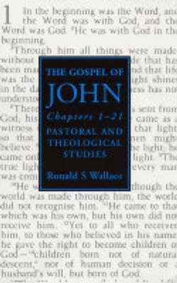 The Gospel of John: Chapters 1 - 21 - Pastoral and Theological Studies (Paperback)