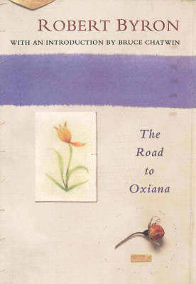 The Road to Oxiana (Paperback)