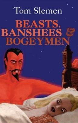 Beasts, Banshees and Bogeymen (Paperback)