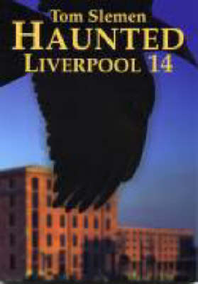 Haunted Liverpool: 14 - Haunted Liverpool No. 14 (Paperback)