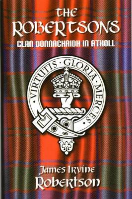The Robertsons, Clan Donnachaidh in Atholl (Paperback)