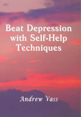 Beat Depression with Self Help Techniques (Paperback)