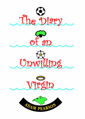 The Diary of an Unwilling Virgin (Paperback)