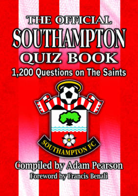 The Official Southampton Quiz Book: 1,200 Questions on the Saints (Paperback)