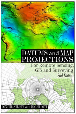 Datums and Map Projections: For Remote Sensing, GIS and Surveying (Paperback)