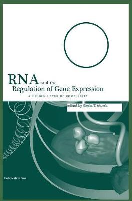 RNA and the Regulation of Gene Expression: A Hidden Layer of Complexity (Hardback)