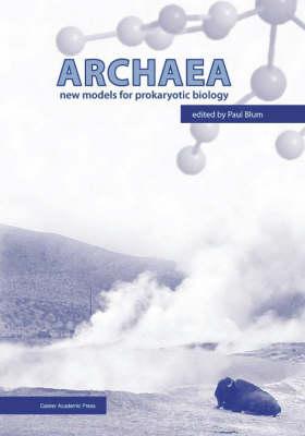 Archaea: New Models for Prokaryotic Biology (Hardback)