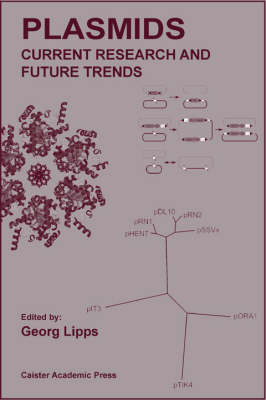Plasmids: Current Research and Future Trends (Hardback)
