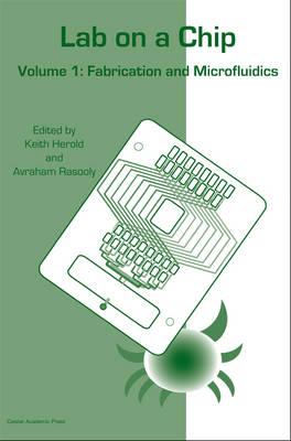 Lab-on-a-Chip Technology: Lab on a Chip Technology, Volume 1 Volume 1 (Hardback)