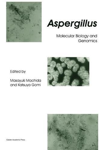 Aspergillus: Molecular Biology and Genomics (Hardback)