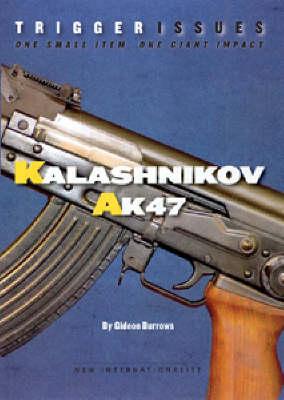 Kalashnikov AK-47: One Small Item, One Giant Impact - Trigger Issues S (Paperback)