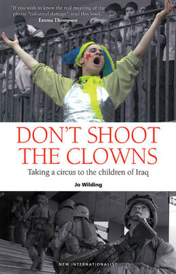Don't Shoot the Clowns: Taking a Circus to the Children of Iraq (Paperback)
